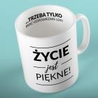 Life is beautiful Mug (PL)